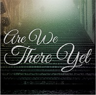 Powerhouse of Deliverance - Are We There Yet
