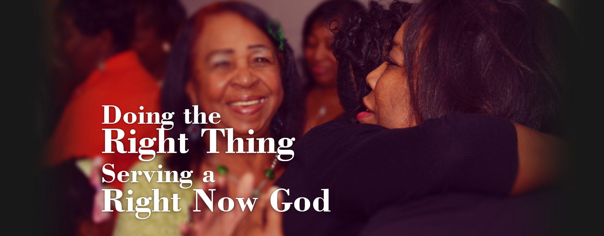 doing-the-right-thing-serving-a-right-now-god