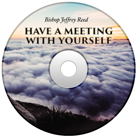 Powerhouse of Deliverance - Have A Meeting With Yourself by Bishop Jeffrey Reed