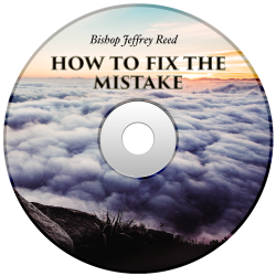 Powerhouse of Deliverance - How To Fix The Mistake by Bishop Jeffrey Reed