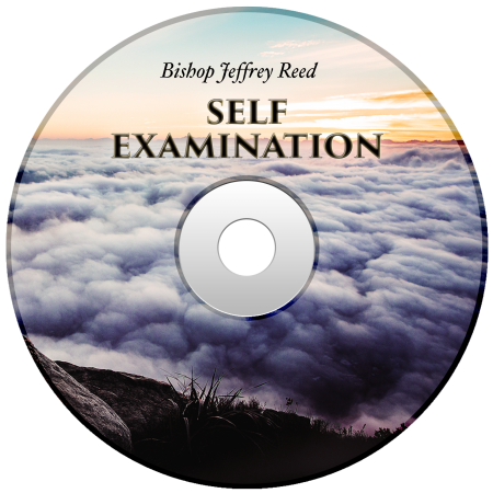 Powerhouse of Deliverance - Self Examination by Bishop Jeffrey Reed