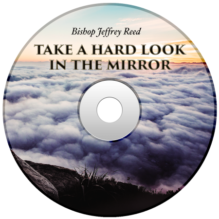 Powerhouse of Deliverance - Take A Hard Look In The Mirror by Bishop Jeffrey Reed