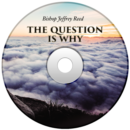Powerhouse of Deliverance - The Question Is Why by Bishop Jeffrey Reed